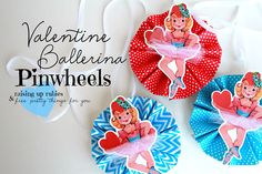 Raising up Rubies: valentine ballerina pinwheels ... ♥ with fptfy!