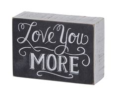 Love You More Small Chalk Sign