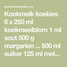 Kookmelk koekies 6 x 250 ml koekmeelblom 1 ml sout 500 g margarien . 500 ml suiker 125 ml melk 10 ml koeksoda Biscuit Cupcakes, Cookie Recipes, Food, Biscuits, Cookies, Tarts, Brownies, Muffins, Sweet
