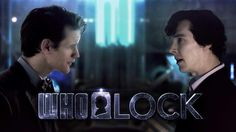Doctor and Sherlock!  #WhoLock