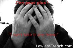 Reach for this French expression when you just can't anymore. French Expressions, Idiomatic Expressions, Teacher Boards, Learn French, School Ideas, Depression, Notes, Learning