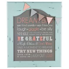 Let your home decor inspire you! This beautiful Dream Big Chalkboard Art features a distressed turquoise frame with an arched inner top border, a charcoal gray chalkboard-style background with coral, light gray and turquoise text in a variety of styles and sizes, and a coral, gray and white pennant banner with polka dot, stripe, quatrefoil, chevron and diamond patterns strung along a thin jute string. The perfect combination of modern and vintage chic, this piece will make a colorful, ...