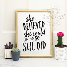 Hey, I found this really awesome Etsy listing at https://www.etsy.com/listing/254552862/she-believed-she-could-so-she-did
