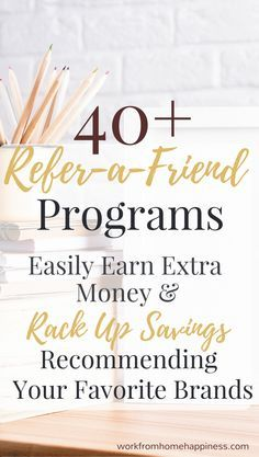 Don't leave money on the table -- Use these popular refer-a-friend programs to easily earn extra money and rack up savings recommending your favorite products and brands.