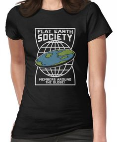 d420a617 Flat Earth Society - Members Around The Globe Women's T-Shirt Flat Earth  Society,