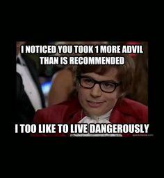 i also like to live dangerously meme, funny memes, advil