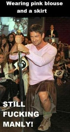 Gerard Butler wears a pink blouse and skirt, so what!