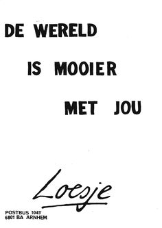 Loesje <3 Words  The world is nicer with you