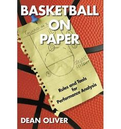 [ Basketball on Paper: Rules and Tools for Performance Analysis Oliver, Dean ( Author ) ] { Paperback } 2004: Amazon.co.uk: Dean Oliver: Books