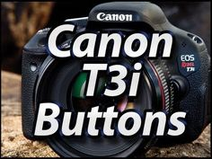 Canon T3i - External Buttons Tutorial | Training Video Lessons | Manual