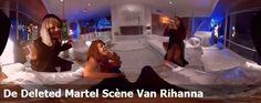 De Deleted Martel Scène Van Rihanna