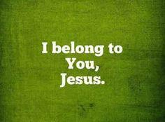 I belong to You, Jesus.