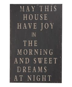 'May This House' Plaque - from Zulily today. LOVE this saying.