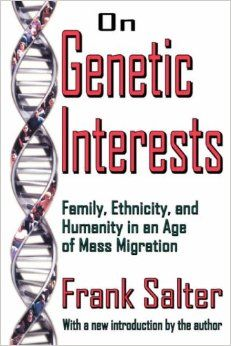 On Genetic Interests: Family, Ethnicity, and Humanity in an Age of Mass Migration: Frank Kemp Salter: 9781412805964: Amazon.com: Books