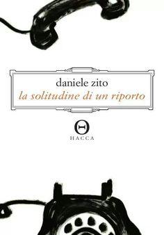La solitudine di un riporto  Daniele Zito
