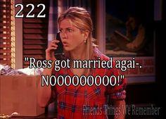"""Friends #222 - """"Ross got married agai- NOOOOOOOOO!"""""""