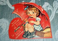 "Little girl holding an umbrella and a heart – from the 1930′s ""Rain or shine, it will be fine. If I can be your valentine."" #vintage #valentine #girl #fun #cute #adorable check out the full article at http://inondate.ie/fun/vintage-valentines-cards/"