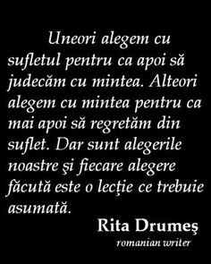 ...chiar si cand NU ALEGI NIMIC...tot ai ales ceva....... Motivational Words, Inspirational Quotes, Sad Quotes, Love Quotes, Healing Words, Strong Words, Special Quotes, True Words, Spiritual Quotes