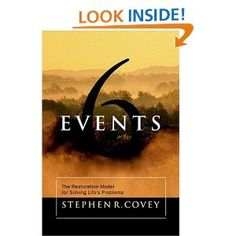Six Events: The Restoration Model for Solving Life's Problems  this is an amazing book!