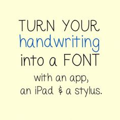 Turn Your Handwriting Into a Font #typography link: http://lisamoorefield.com/turn-your-handwriting-into-a-font/