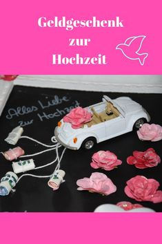 Mit der Einladung zur Hochzeit kommt auch die Frage auf, was man schenken kann. … With the invitation to the wedding comes the question of what you can give. I have an idea for a creative cash gift for you. With a car, pink roses and a chalkboard Diy Birthday Invitations, Birthday Favors, Bridal Shower Invitations, Birthday Cards, Wedding Favors, Wedding Gifts, Creative Money Gifts, Decoration Originale, Color Rosa