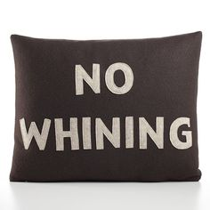 My house needs this! I should get it for the wing back and everytime you whine you have to go sit in the no whining chair. ;)