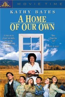 A Home of Our Own--I never forgot this movie after the first time I saw it