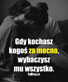 TeMysli.pl - Inspirujące myśli, cytaty, demotywatory, teksty, ekartki, sentencje Sad Quotes, Love Quotes, Saving Quotes, Unrequited Love, Life Without You, Happy Photos, Good Thoughts, Motto, Love Story