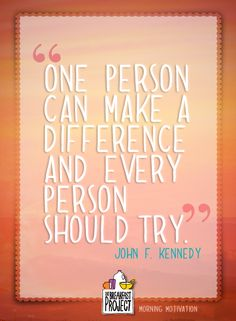 """""""One person can make a difference and every person should try."""" -John F. Kennedy #Motivation #JFK"""