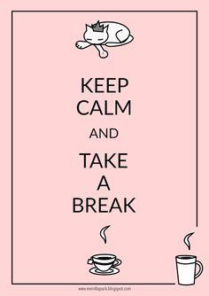 Free printable keep calm and take a break - ausdruckbar - freebie   MeinLilaPark – DIY printables and downloads