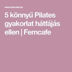 5 könnyű Pilates gyakorlat hátfájás ellen | Femcafe