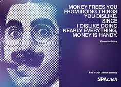 """Money frees you from doing things you dislike. Since i dislike doing nearly everything, money is handy. Groucho Marx Quotes, Great Quotes, Funny Quotes, Cute Piglets, Funny Insults, Funny Guys, Funny Shit, Sarcastic Humor, Man Humor"