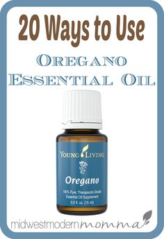 20 Ways to Use Oregano Essential Oil