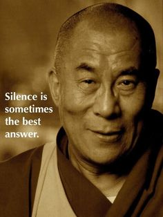 Silence is sometimes the best answer - Dalai Lama quote Dalai Lama, Great Quotes, Me Quotes, Inspirational Quotes, Motivational, Citation Motivation Sport, Phil Robertson, Quotable Quotes, Mantra
