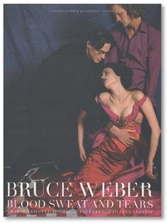 Bruce Weber: Blood Sweat and Tears