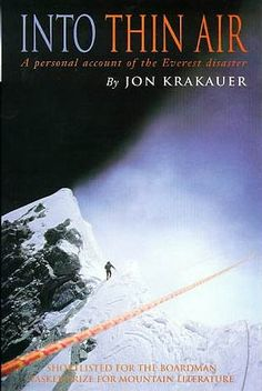 Into Thin Air  A story of testing limits, survival, death and the psychology behind it... the climbing of Mt Everest!