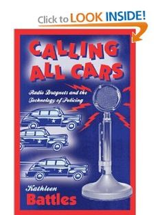 Amazon.com: Calling All Cars: Radio Dragnets and the Technology of Policing (9780816649143): Kathleen Battles: Books Kathleen Battle, Police Radio, All Cars, Technology, Amazon, Books, Tech, Amazons, Libros