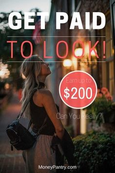This company wants to pay you to go look at stuff! What kind of stuff? Here are some examples...