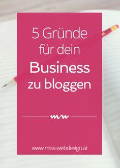 5 Gründe, für dein Business zu bloggen | miss-webdesign.at