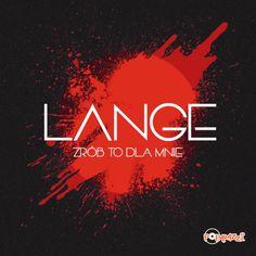 Zrób to dla mnie - Radio Edit | Lange | http://ift.tt/2koMhCM | Added to: http://ift.tt/2fMDYS8 #pop #spotify