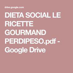 DIETA SOCIAL LE RICETTE GOURMAND PERDIPESO.pdf - Google Drive