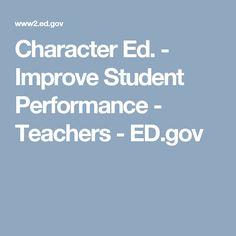 Character Ed. - Improve Student Performance  - Teachers - ED.gov