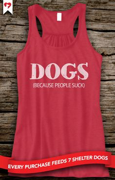 TANKS NOW AVAILABLE! Would you wear this?  **Every purchase feeds 7 shelter dogs!