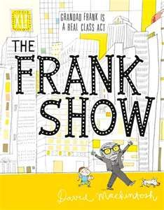 One of the best picture books of 2012 - The Frank Show By David Mac