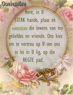Here,lei ons op die regte pad. Good Morning Wishes, Good Morning Quotes, Pray Quotes, Bible Quotes, Lekker Dag, Evening Greetings, Goeie Nag, Goeie More, Afrikaans Quotes