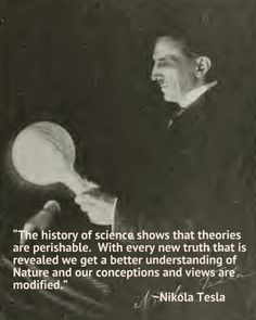 An Engineer's Aspect: Engineering Quote of the Week - Nikola Tesla /// Therefore, do you have the right to manipulate things before you completely understand them? Nikola Tesla Quotes, Engineering Quotes, Nicolas Tesla, Quote Of The Week, Quantum Physics, Physicist, Thought Provoking, Decir No, Frases