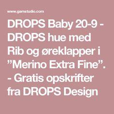 """DROPS Baby 20-9 - DROPS hue med Rib og øreklapper i """"Merino Extra Fine"""". - Gratis opskrifter fra DROPS Design"""