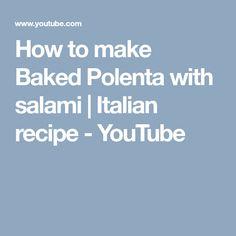 How to make Baked Polenta with salami | Italian recipe - YouTube