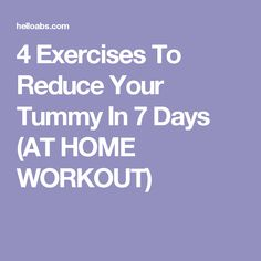 4 Exercises To Reduce Your Tummy In 7 Days (AT HOME WORKOUT)
