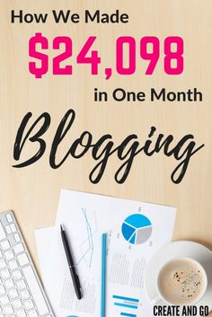 How We Made $24,098 in One Month Blogging - August 2016 Income Report   Make Money Blogging   Createandgo.co